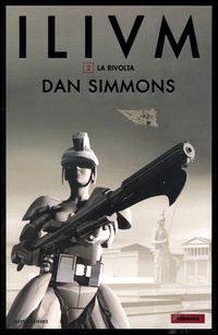 Dan Simmons - Ilium 2 - La rivolta