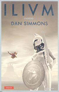 Dan Simmons - Ilium - L'assedio
