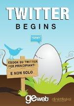 Twitter Begins