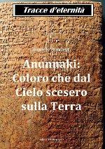 Anunnaki: Coloro che dal Cielo scesero sulla Terra