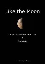 Like the Moon - La faccia nascosta della luna
