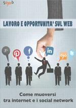 Lavoro e opportunità sul web: come muoversi tra internet e i social network