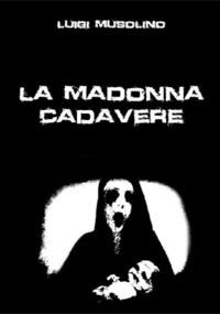 La Madonna Cadavere