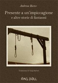 Presente a un'impiccagione e altre storie di fantasmi