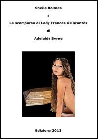 Sheila Holmes e La Scomparsa di Lady Frances De Brantes