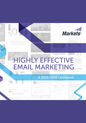 Highly Effective Email Marketing: A 2015-2016 Lookbook