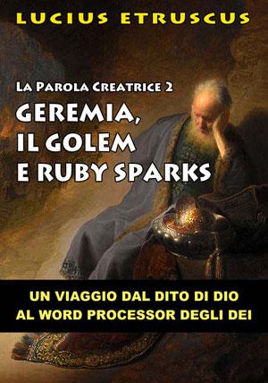 La Parola Creatrice 2: Geremia, il Golem e Ruby Sparks
